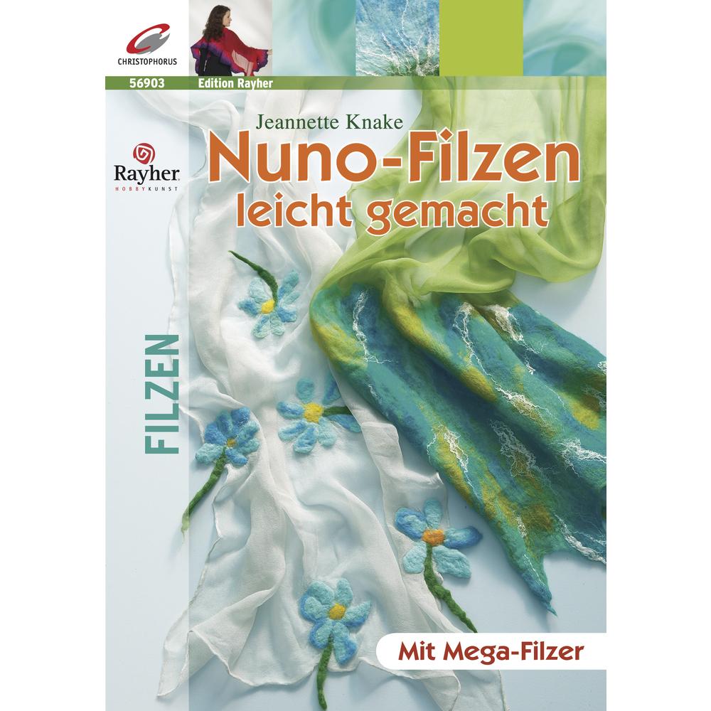 Buch: Nunofilzen leicht gemacht, Edition Rayher, nur in deutscher Sprache